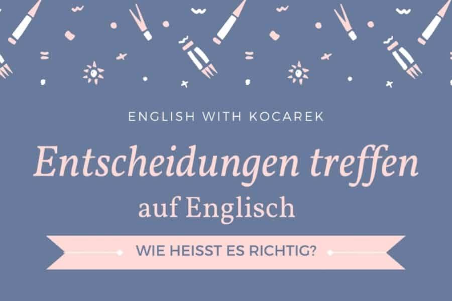 Englisch Entscheidung Treffen