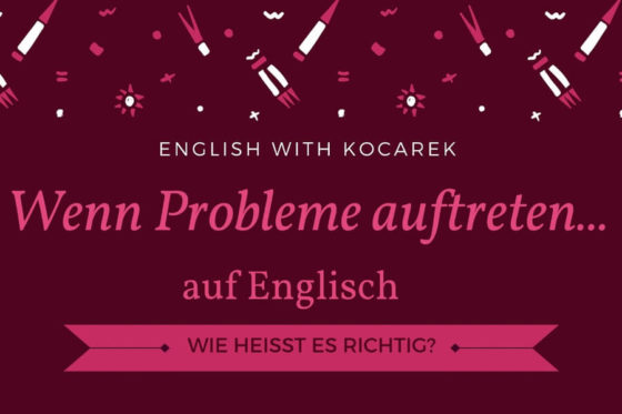 Kocarek_Blog_Wenn_Probleme_auftreten