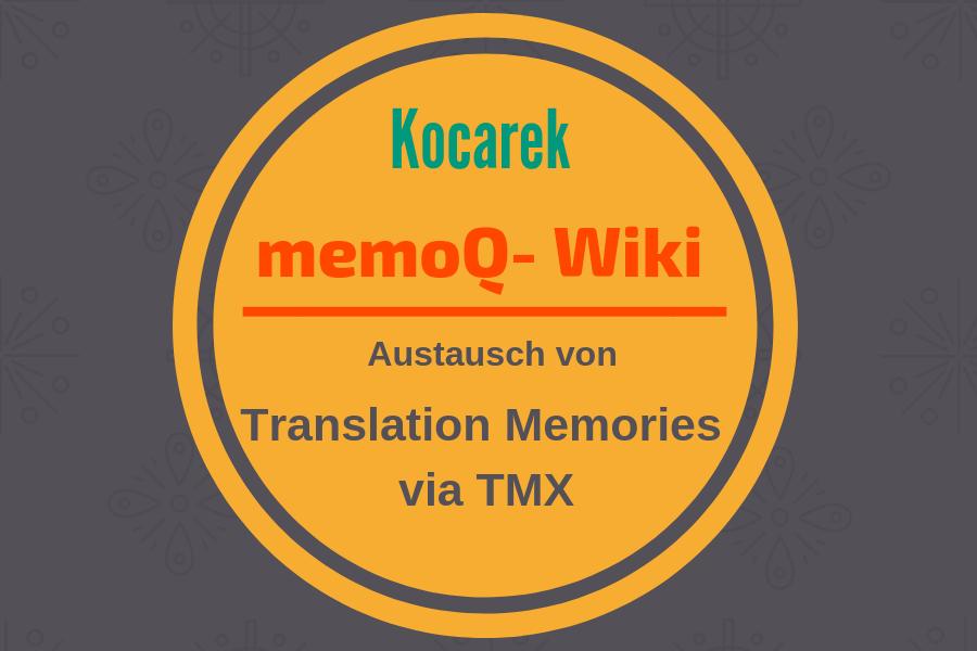 Kocarek GmbH Fachübersetzungen TMX Datei zum Im- und Export