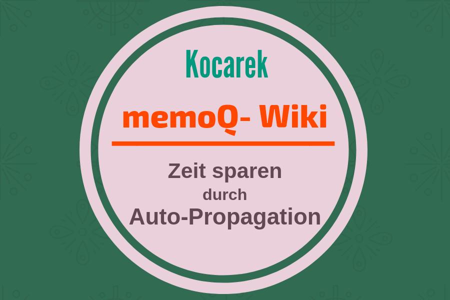 Kocarek GmbH Fachübersetzungen Auto-Propagation in MemoQ