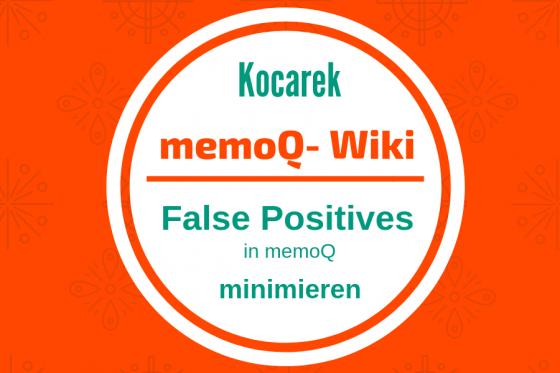 Kocarek Gmbh Fachuebersetzungen False Positives minimieren