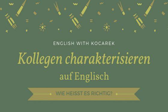 English with Kocarek | Kollegen charakterisieren auf Englisch