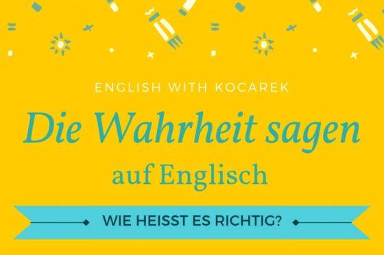 Kocarek GmbH | Fachübersetzungen Essen | Die Wahrheit sagen auf Englisch